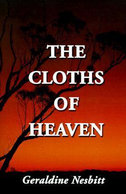 The Cloths of Heaven  by  Geraldine Nesbitt