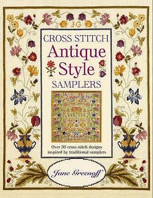 Cross Stitch Antique Style Samplers. Jane Greenoff Jane Greenoff