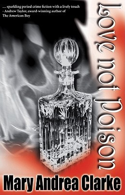 Love Not Poison Mary Andrea Clarke
