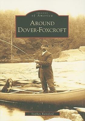 Around Dover-Foxcroft  by  Stephen Rainsford