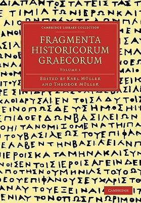 Fragmenta Historicorum Graecorum - Volume 1 Karl Otfried Müller