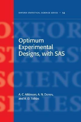 Optimum Experimental Designs, with SAS  by  Anthony Atkinson