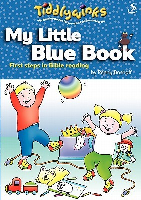 Tiddlywinks: My Little Blue Book  by  Penny Boshoff