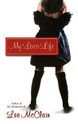 My Loco Life  by  Lee McClain