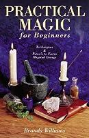 Guide pratique de magie blanche pour débutants  by  Brandy Williams