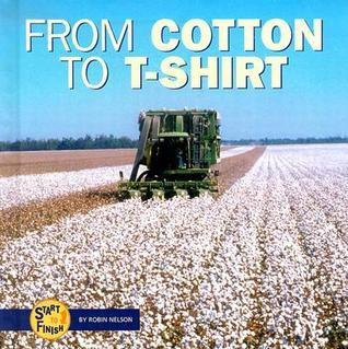 From Cotton to T-Shirt Robin Nelson