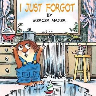 I Just Forgot  by  Mercer Mayer