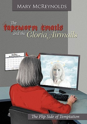The Tapeworm Emails and the Gloria Airmails: The Flip Side of Temptation  by  Mary McReynolds