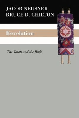 Revelation: The Torah and the Bible  by  Jacob Neusner