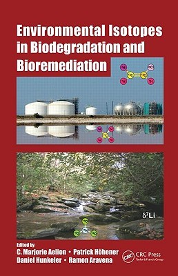 Environmental Isotopes in Biodegradation and Bioremediation C. Marjorie Aelion