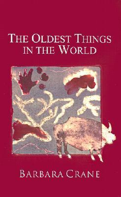 The Oldest Things in the World  by  Barbara  Crane