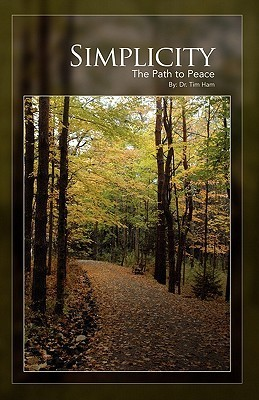 Simplicity: The Path to Peace  by  Tim Ham