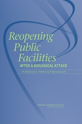 Reopening Public Facilities After a Biological Attack: A Decision Making Framework National Research Council
