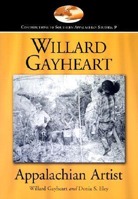 Willard Gayheart, Appalachian Artist Willard Gayheart
