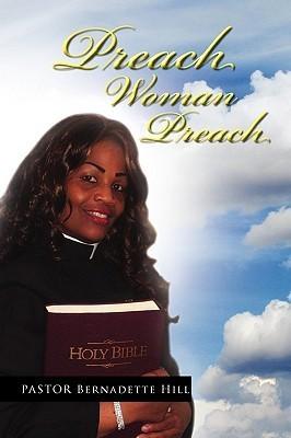 Preach Woman Preach Bernadette Hill