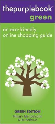 Thepurplebook Green Edition: An Eco-Friendly Online Shopping Guide Hillary Mendelsohn