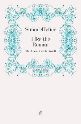 Like the Roman  by  Simon Heffer