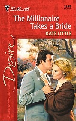 Millionaire Takes a Bride Kate Little