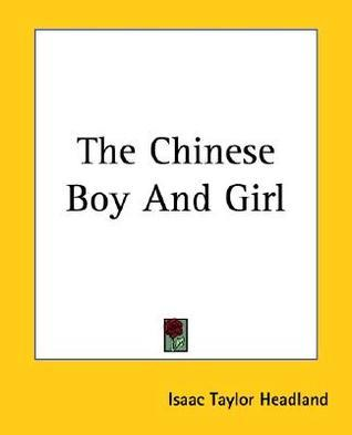 The Chinese Boy and Girl  by  Isaac Headland