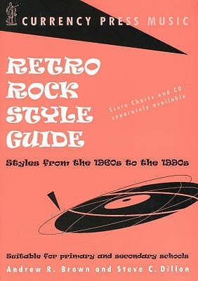 Retro Rock Style Guide: Styles From The 1960s To The 1990s  by  Andrew R. Brown