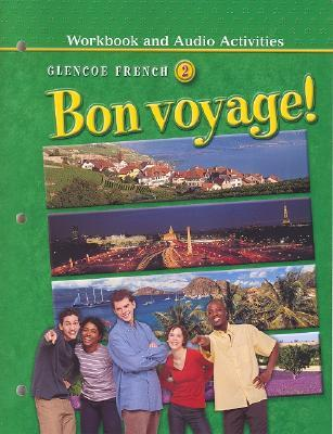Bon Voyage! Level 2 Workbook and Audio Activities  by  McGraw-Hill Publishing