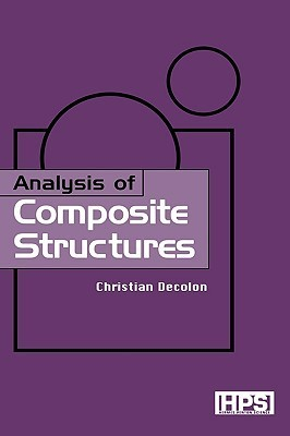 Analysis of Composite Structures (Kogan Page Science Paper Edition) Christian Decolon