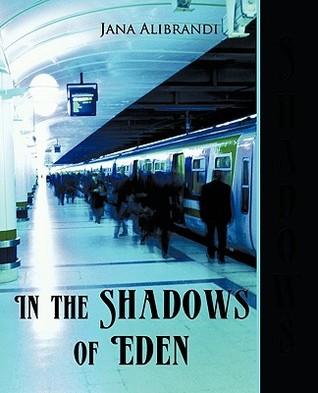 In the Shadows of Eden Jana Alibrandi