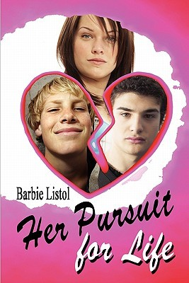 Her Pursuit for Life  by  Barbie Listol