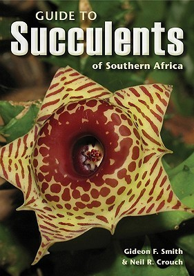 Guide to Succulents of Southern Africa  by  Gideon Smith