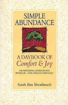 Simple Abundance: A Daybook of Comfort & Joy Sarah Ban Breathnach