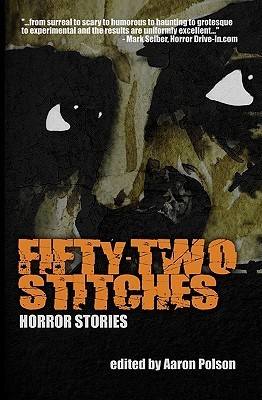 Fifty-Two Stitches: Horror Stories Aaron Polson