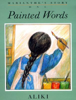 Painted Words/Spoken Memories  by  Aliki