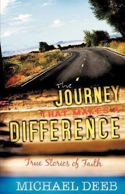 The Journey That Makes a Difference Michael Deeb