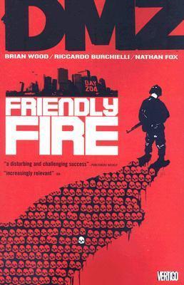 DMZ, Vol. 4: Friendly Fire Brian Wood