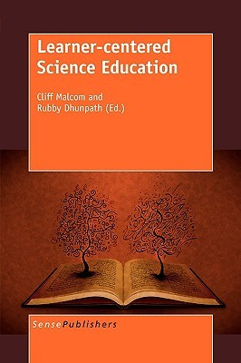 Learner-Centered Science Education  by  Cliff Malcom