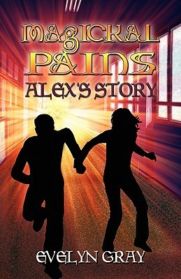Magickal Pains: Alexs Story  by  Evelyn Gray