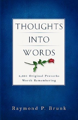 Thoughts Into Words  by  Raymond P. Brunk