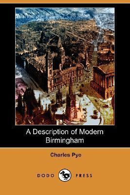 A Description of Modern Birmingham  by  Charles Pye
