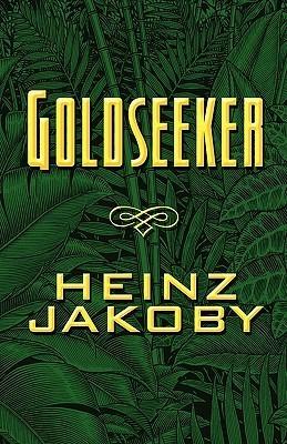 Goldseeker  by  Heinz Jakoby