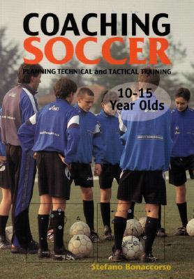 Coaching Soccer 10-15 Years Olds  by  Stefano Bonaccorso