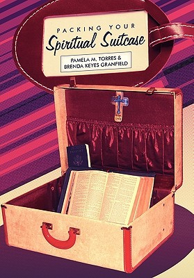 Packing Your Spiritual Suitcase  by  Pamela Torres