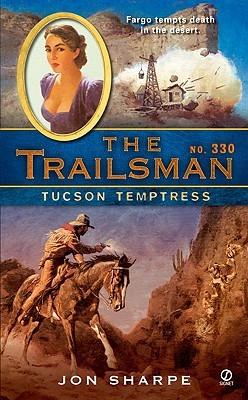 Tucson Temptress (The Trailsman #330)  by  Jon Sharpe