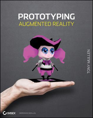 Prototyping Augmented Reality  by  Tony Mullen