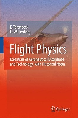 Flight Physics: Essentials of Aeronautical Disciplines and Technology, with Historical Notes E. Torenbeek