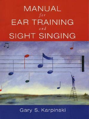 Manual for Ear Training and Sight Singing Gary S. Karpinski