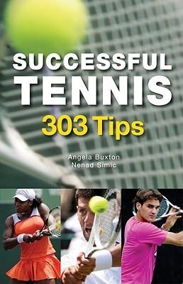 Successful Tennis: 303 Tips Angela Buxton