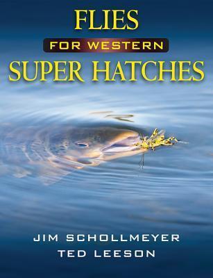 Flies for Western Super Hatches Jim Schollmeyer