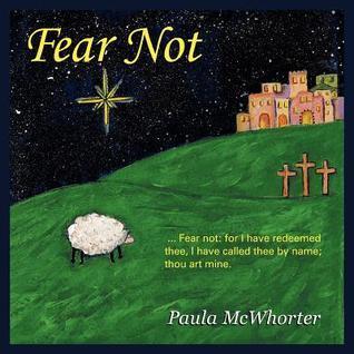 Fear Not  by  Paula McWhorter