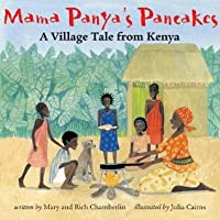 Mama Panyas Pancakes: A Market Day in Kenya  by  Mary Chamberlin
