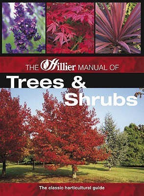 The Hillier Manual Of Trees And Shrubs Hillier Nurseries
